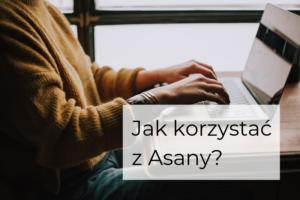 Jak zacząć korzystać z Asany?